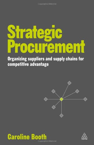 Strategic Procurement Organizing Suppliers and Supply Chains for Competitive Advantage  2010 9780749460228 Front Cover