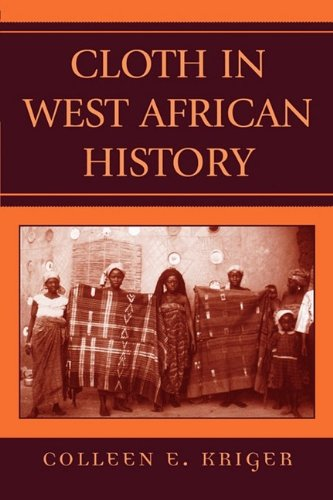 Cloth in West African History   2006 9780759104228 Front Cover