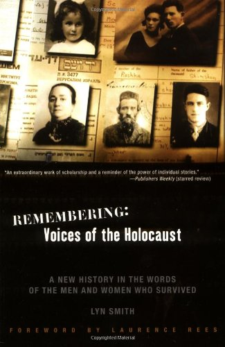 Remembering: Voices of the Holocaust A New History in the Words of the Men and Women Who Survived N/A edition cover