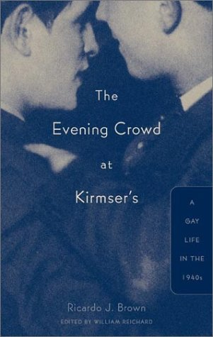 Evening Crowd at Kirmser's A Gay Life in the 1940s  2003 edition cover