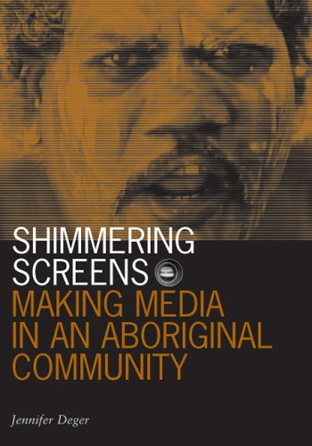 Shimmering Screens Making Media in an Aboriginal Community  2006 edition cover