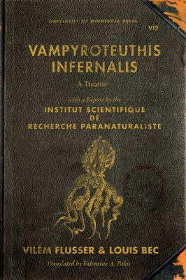 Vampyroteuthis Infernalis A Treatise, with a Report by the Institut Scientifique de Recherche Paranaturaliste  2012 edition cover