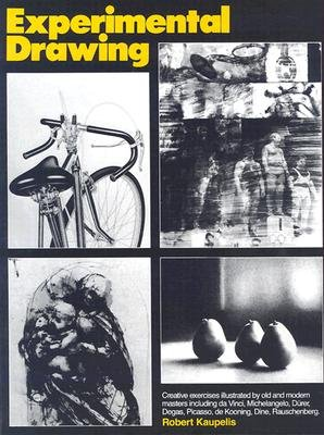 Experimental Drawing Creative Exercises Illustrated by Old and New Masters 30th 1992 edition cover