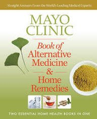 Mayo Clinic Alternative Medicine and Home Remedies Two Essential Home Health Books in One N/A edition cover