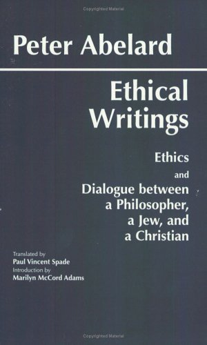 Ethical Writings Ethics and Dialogue Between a Philosopher, a Jew, and a Christian N/A edition cover