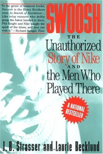 Swoosh The Unauthorized Story of Nike and the Men Who Played There Reprint  edition cover