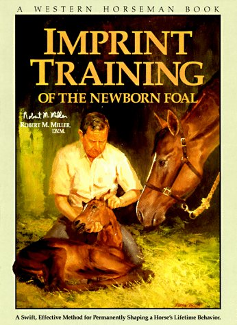 Imprint Training A Swift, Effective Method for Permanently Shaping a Horse's Behavior N/A edition cover