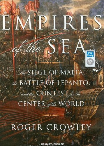 Empires of the Sea: The Siege of Malta, the Battle of Lepanto, and the Contest for the Center of the World  2008 9781400157228 Front Cover
