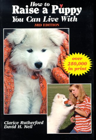 How to Raise a Puppy You Can Live With  3rd 1999 9781577790228 Front Cover
