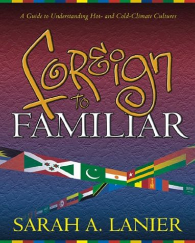 Foreign to Familiar A Guide to Understanding Hot - and Cold - Climate Cultures  2000 edition cover