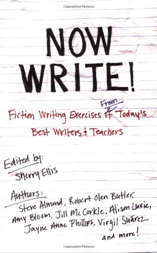 Now Write! Fiction Writing Exercises from Today's Best Writers and Teachers  2006 edition cover
