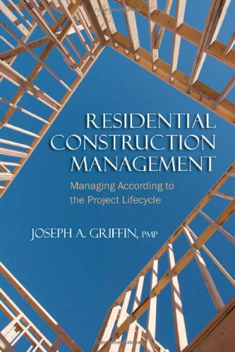 Residential Construction Management Managing According to the Project Lifecycle  2010 edition cover