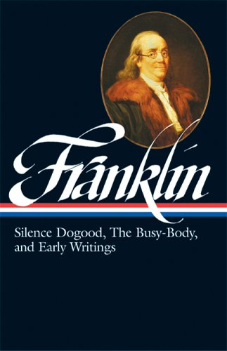 Benjamin Franklin Silence Dogood, the Busy-Body, and Early Writings  2002 edition cover
