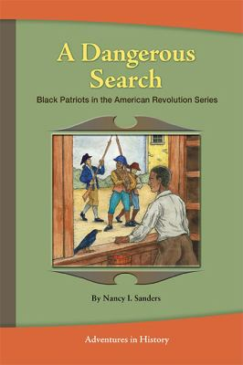 Dangerous Search, Black Patriots in the American Revolution Book One: from Lexington to Bunker Hill  N/A 9781932663228 Front Cover