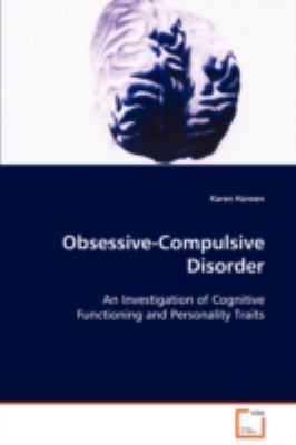 Obsessive-Compulsive Disorder An Investigation of Cognitive Functioning andPersonality Traits  2008 edition cover
