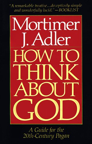 How to Think about God A Guide for the 20th-Century Pagan  1991 (Reprint) edition cover