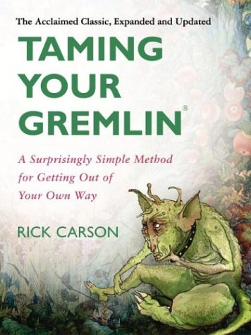 Taming Your Gremlin A Surprisingly Simple Method for Getting Out of Your Own Way  2003 (Revised) edition cover