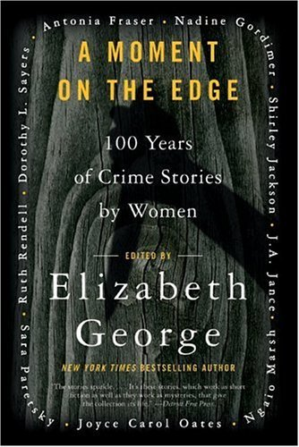 Moment on the Edge 100 Years of Crime Stories by Women N/A 9780060588229 Front Cover