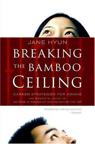 Breaking the Bamboo Ceiling Career Strategies for Asians N/A edition cover