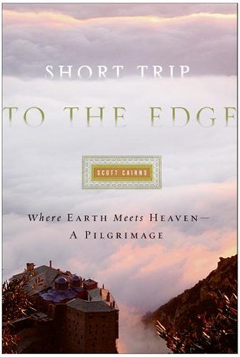 Short Trip to the Edge Where Earth Meets Heaven -- A Pilgrimage  2007 9780060843229 Front Cover