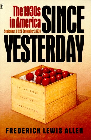 Since Yesterday The 1930's in America, September 3, 1929 to September 3, 1939  1986 (Reprint) edition cover