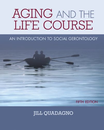 Aging and the Life Course An Introduction to Social Gerontology 5th 2011 edition cover