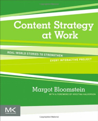 Content Strategy at Work Real-World Stories to Strengthen Every Interactive Project  2012 edition cover