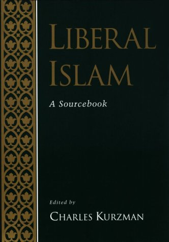 Liberal Islam A Sourcebook  1998 (Reprint) edition cover