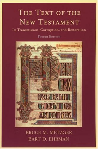 Text of the New Testament Its Transmission, Corruption, and Restoration 4th 2005 (Revised) edition cover