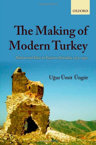 Making of Modern Turkey Nation and State in Eastern Anatolia, 1913-1950  2012 edition cover