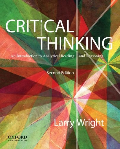 Critical Thinking An Introduction to Analytical Reading and Reasoning 2nd 2013 edition cover