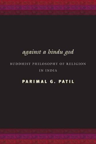 Against a Hindu God Buddhist Philosophy of Religion in India  2009 9780231142229 Front Cover