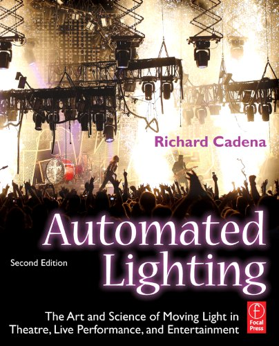 Automated Lighting The Art and Science of Moving Light in Theatre, Live Performance and Entertainment 2nd 2010 (Revised) edition cover