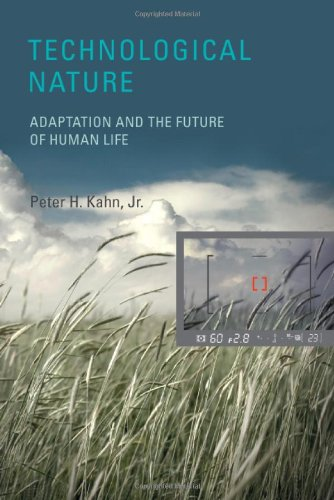 Technological Nature Adaptation and the Future of Human Life  2011 9780262113229 Front Cover