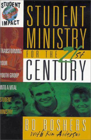 Student Ministry for the 21st Century Transforming Your Youth Group into a Vital Student Ministry  1997 edition cover