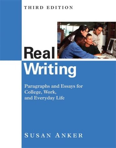 Real Writing : Paragraphs and Essays for College, Work, and Everyday Life 3rd 2004 9780312405229 Front Cover