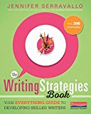 Writing Strategies Book Your Everything Guide to Developing Skilled Writers  2017 9780325078229 Front Cover