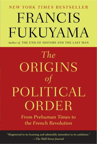 Origins of Political Order From Prehuman Times to the French Revolution N/A edition cover