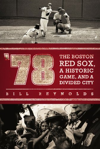 '78 The Boston Red Sox, a Historic Game, and a Divided City N/A edition cover