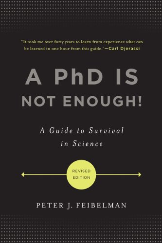 PhD Is Not Enough! A Guide to Survival in Science 2nd 2011 edition cover