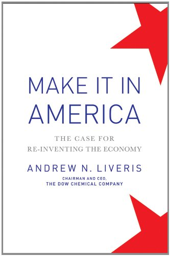 Make It in America The Case for Re-Inventing the Economy  2011 edition cover