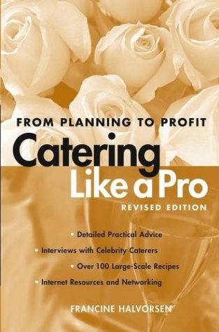 Catering Like a Pro From Planning to Profit 2nd 2004 (Revised) edition cover