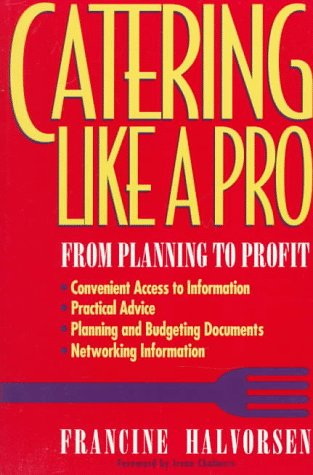 Catering Like a Pro From Planning to Profit 1st 1993 9780471595229 Front Cover