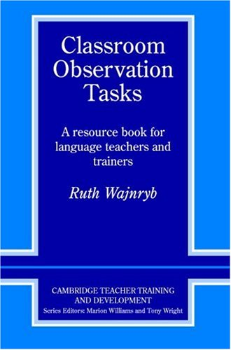 Classroom Observation Tasks A Resource Book for Language Teachers and Trainers  1992 edition cover