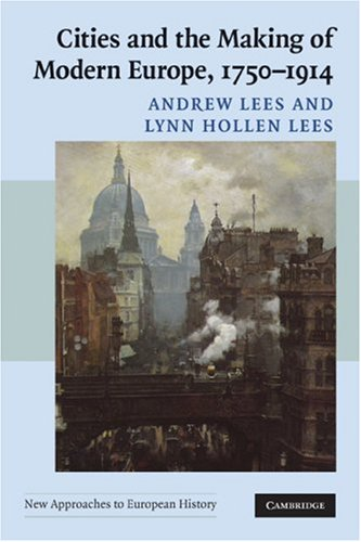 Cities and the Making of Modern Europe, 1750-1914   2007 edition cover