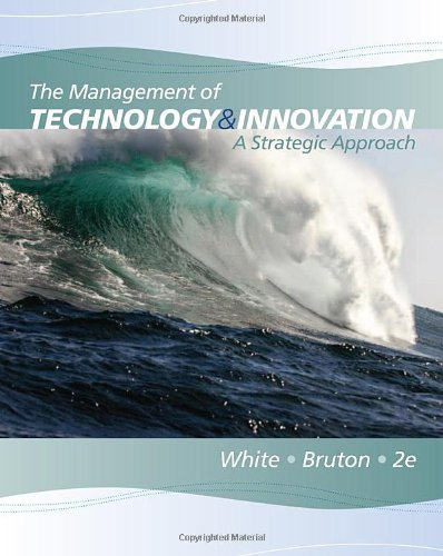Management of Technology and Innovation A Strategic Approach 2nd 2011 9780538478229 Front Cover