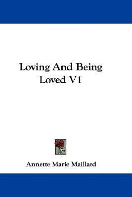 Loving and Being Loved V1 N/A 9780548381229 Front Cover