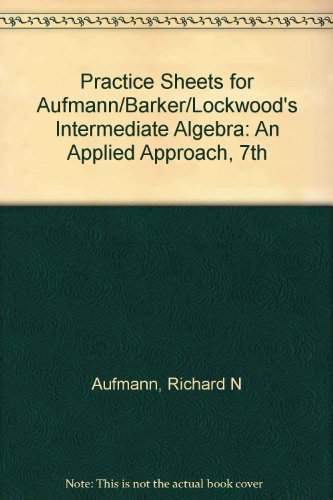 Intermediate Algebra: an Applied Approach Practice Sheets:  7th 2006 9780618895229 Front Cover