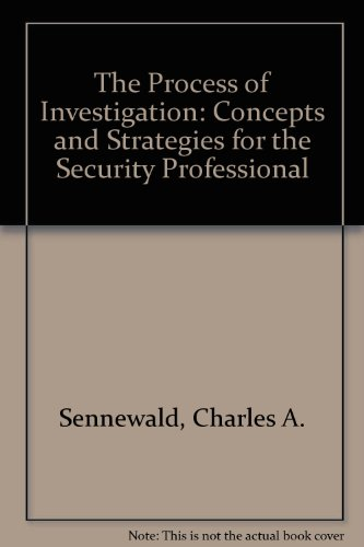Process of Investigation Concepts and Strategies for the Security Professional N/A 9780750692229 Front Cover