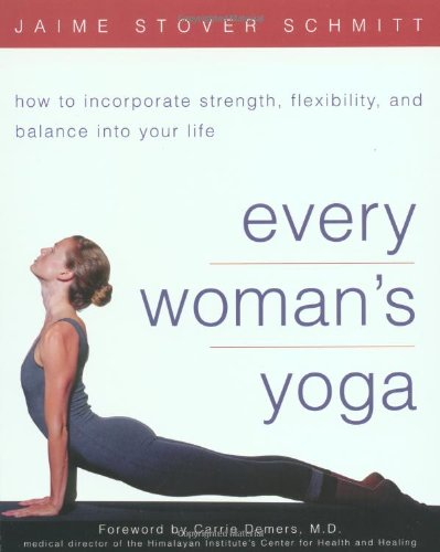 Every Woman's Yoga How to Incorporate Strength, Flexibility, and Balance into Your Life  2002 edition cover